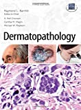 img - for Dermatopathology: Third Edition 3rd Edition by Barnhill, Raymond, Crowson, A. Neil, Magro, Cynthia, Piepkor (2010) Hardcover book / textbook / text book