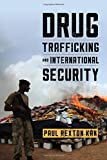 img - for Drug Trafficking and International Security (Peace and Security in the 21st Century) book / textbook / text book