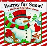 img - for Hurray for Snow! (A Holiday Sparklers Book) by Melissa Tyrell (2000-09-04) book / textbook / text book