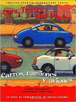 Cars, Trucks and Planes / Carros, camiones y aviones (English and