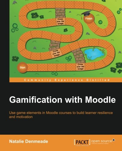 Gamification with Moodle, by Natalie Denmeade