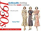 Fashionable Clothing from the Sears Catalogs Mid 1930's
