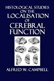 img - for Histological Studies on the Localisation of Cerebral Function book / textbook / text book