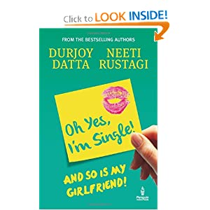Oh Yes, I'm Single!: And So is My Girlfriend! [Paperback] at just Rs. 63 | Amazon.in Offer
