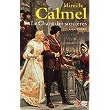 Le Chant des sorci�res, Tome 3par Mireille Calmel