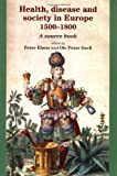 Health, Disease And Society In Europe, 1500-1800: A Sourcebook