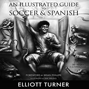 An Illustrated Guide to Soccer & Spanish Audiobook
