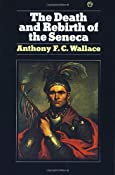 Amazon.com: The Death and Rebirth of the Seneca (9780394716992): Anthony Wallace: Books