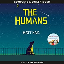 The Humans (       UNABRIDGED) by Matt Haig Narrated by Mark Meadows