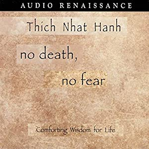 No Death, No Fear: Comforting Wisdom for Life Audiobook