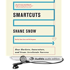 Smartcuts - How Hackers, Innovators, and Icons Accelerate Success - Shane Snow