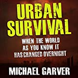 img - for Urban Survival: When the World as You Know It Has Changed Overnight book / textbook / text book