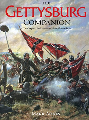 The Gettysburg Companion: The Complete Guide to America's Most Famous Battle: A Guide to the Most Famous Battle of the Civil War