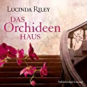Das Orchideenhaus Audiobook by Lucinda Riley Narrated by Simone Kabst