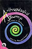 img - for Anthropological Journeys: Reflections on Fieldwork book / textbook / text book
