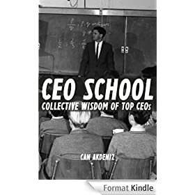 CEO School: Collective Wisdom of TOP CEOs (Best Business Books Book 7) (English Edition)