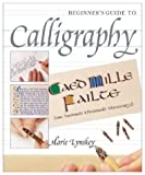 img - for Beginner's Guide to Calligraphy by Marie Lynskey (2003-10-01) book / textbook / text book