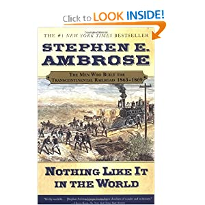 Nothing Like It in the World - Stephen Ambrose