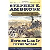 Nothing Like It In the World: The Men Who Built the Transcontinental Railroad 1863-1869 ~ Stephen E. Ambrose