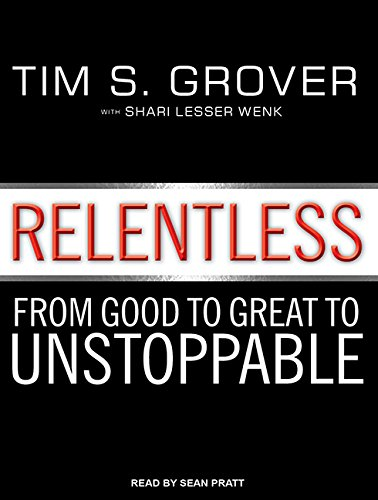 Download Relentless: From Good to Great to Unstoppable