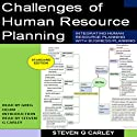 Challenges of Human Resource Planning (       UNABRIDGED) by Steven G. Carley Narrated by Greg Dehm