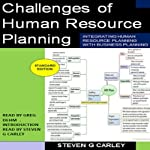 Challenges of Human Resource Planning | Steven G. Carley