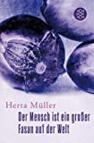 Der Mensch Ist Ein Grosser Fasan Auf Der Welt (German Edition) (3596181615) by Muller, Herta
