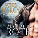 Act of Mercy: PSI-Ops / Immortal Ops, Book 1 Audiobook by Mandy M. Roth Narrated by Mason Lloyd
