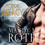 Act of Mercy: PSI-Ops / Immortal Ops, Book 1 | Mandy M. Roth