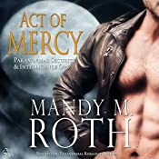 Act of Mercy: PSI-Ops / Immortal Ops, Book 1 | [Mandy M. Roth]