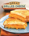 Great Grilled Cheese: 50 Innovative R...