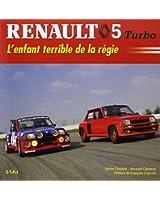 Renault 5 Turbo : L'enfant terrible de la régie