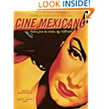 Cine Mexicano: Poster Art from the Golden Age/Carteles de la Epoca de
