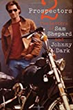Two Prospectors: The Letters of Sam Shepard and Johnny Dark (0292735820) by Shepard, Sam