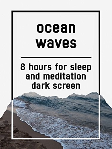 Ocean waves, 8 hours for Sleep and Meditation, dark screen