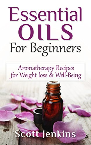 Essential Oils For Beginners: Aromatherapy And Essential Oils: Aromatherapy Recipes for Weight loss, Allergies, Headaches & Well-Being (Aromatherapy, Essential ... Lavender Oil, Coconut Oil, Tea Tree Oil) (Young Living Oils Book compare prices)