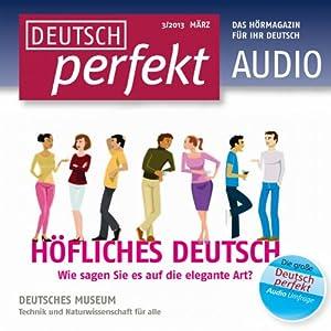 Deutsch perfekt Audio - Höfliches Deutsch. 3/2013 Hörbuch