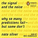 The Signal and the Noise: Why So Many Predictions Fail - but Some Don't (       UNABRIDGED) by Nate Silver Narrated by Mike Chamberlain