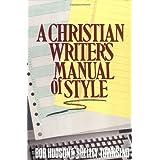 A Christian Writer's Manual of Style ~ Bob Hudson