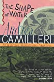 The Shape of Water (Inspector Montalbano Mysteries) (0330492861) by Camilleri, Andrea