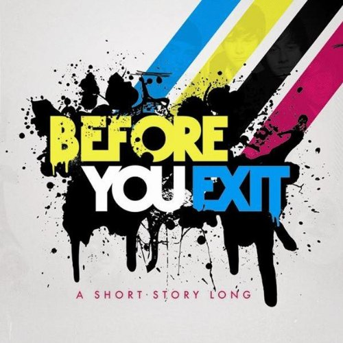 Before You Exit. Music Artist : Before You Exit