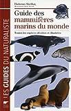 """Afficher """"Guide des mammifères marins du monde"""""""