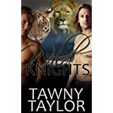 Wild Knights (A Sexy Alpha Shifter Romance) (Claimed by the Beast Book 1) ~ Tawny Taylor