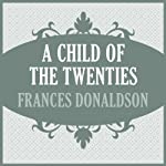 A Child of the Twenties | Frances Donaldson