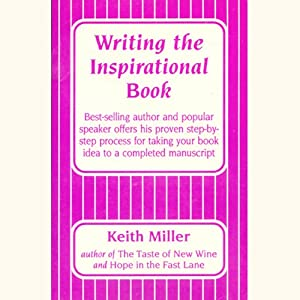 Writing the Inspirational Book | [Keith Miller]