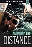 Swimming the Distance (Jake Maddox JV)