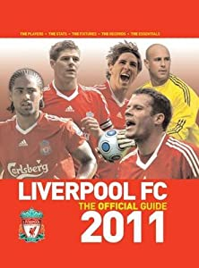 Liverpool Fc The Official Guide 2011 Football by Trinity Mirror Sport Media