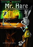 Mr. Hare Builds an Extraordinary Friend
