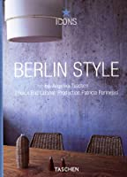 Berlin Style : Scenes, Interiors, Details