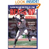 Heads-Up Baseball : Playing the Game One Pitch at a Time by Tom Hanson and Ken Ravizza